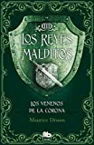 Los venenos de la corona (Los Reyes Malditos 3) (B DE BOLSILLO)