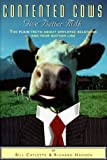 Contented Cows Give Better Milk by Richard Hadden (1997-12-01)