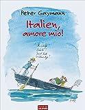 Peter Gaymann: Italien, amore mio!