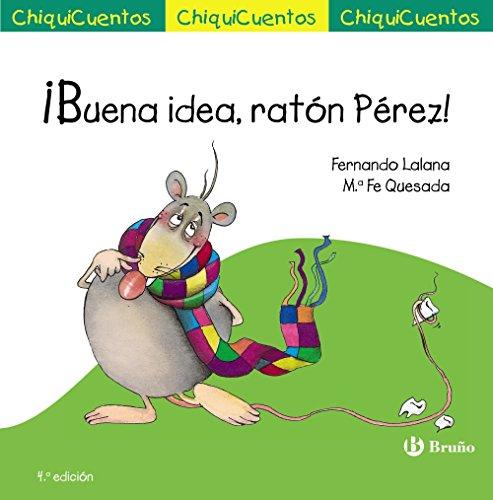 ¡Buena idea, ratón Pérez! por Fernando Lalana