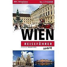 """Reiseführer WIEN 2018/19: Reisen mit Insidertipps:  Bonus: """"Wienerisch Wörterbuch"""" (Ihr Wien Reiseführer) (German Edition)"""