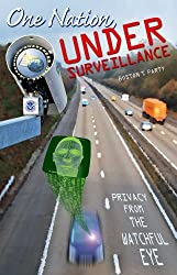 One Nation, Under Surveillance -- Privacy From the Watchful Eye by Boston T. Party (2009-07-04)