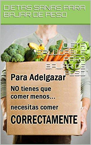 Descargar Libro DIETA SALUDABLE PARA BAJAR DE PESO de DIETAS SANAS  PARA BAJAR DE PESO