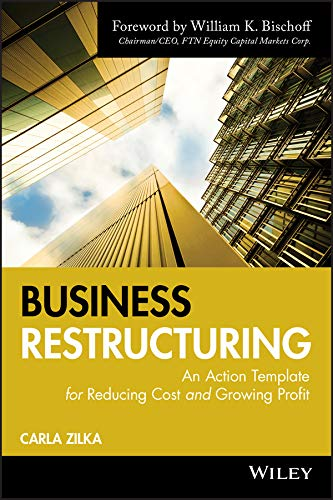 Business Restructuring: An Action Template for Reducing Cost and Growing Profit (English Edition)