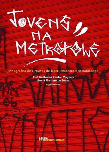 Jovens na metrópole (Coleção Antropologia Hoje)