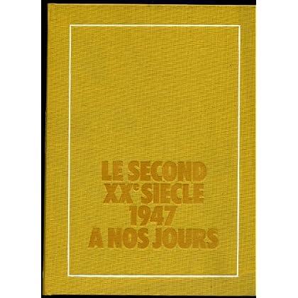 Le second XX e siècle : 1947 à nos jours. (Histoire économique et sociale du monde, tome 6) Editions Armand Colin. 1977. (Histoire contemporaine, Economie)