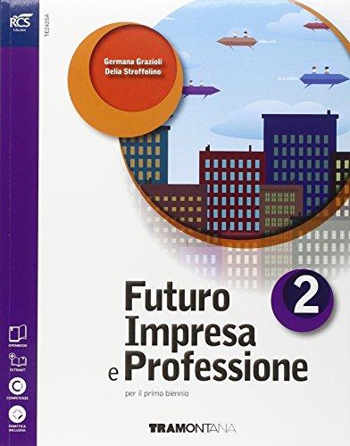 Futuro impresa e professioni. Quaderno. Per le Scuole superiori. Con espansione online: 2