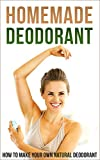 Homemade Deodorant: How to Make Your Own Natural