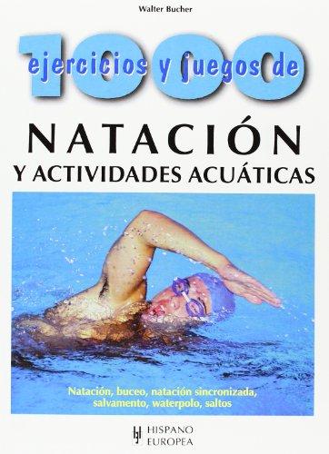 1000 ejercicios y juegos de natación y actividades acuáticas por Walter Bucher