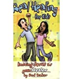 Real Healing for Kids: Knowing Jesus as Your Healer (Real Life (Harrison House)) (Paperback) - Common