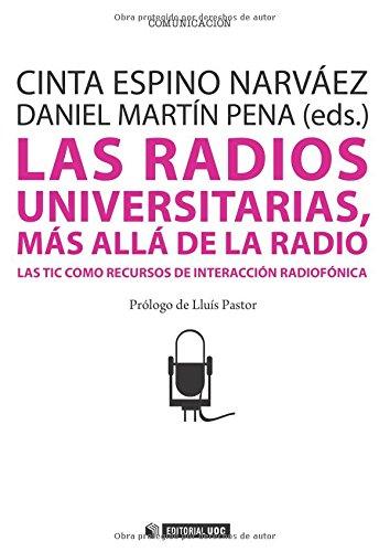 Las radios universitarias, más allá de la radio. Las Tic como recursos de interacción radiofónica. Prólogo de Lluís Pastor