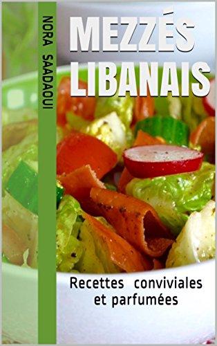 Mezzés libanais: Recettes conviviales et parfumées