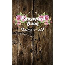 Password Book: 300 Record User and Password - Alphabetical With Tabs - An Internet Password Book - (Password Journal) 5x8 Over 100 Pages: Password Book
