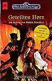 Das Schwarze Auge - Geteiltes Herz: 48. Roman (Heyne Science Fiction und Fantasy (06))