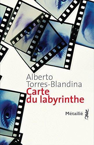 Carte du labyrinthe par Alberto Torres-blandina