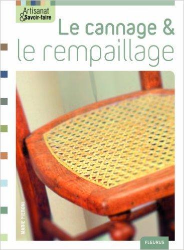 Le cannage & le rempaillage de Charlotte Lahalle,Marie Pieroni (Illustrations),Jrme Pall (Photographies) ( 18 mars 2010 )