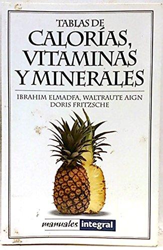 Descargar Libro Tablas de calorías, vitaminas y minerales (SALUD BELLEZA BIENES) de I. Elmadfa