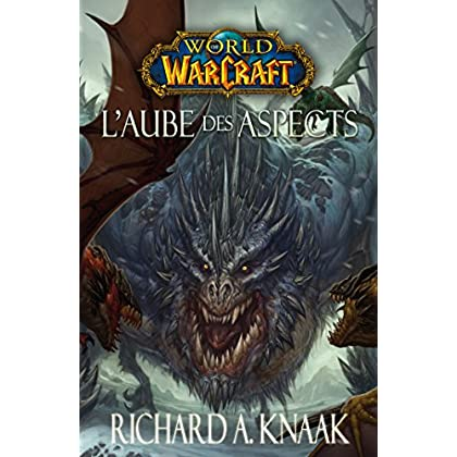 World of Warcraft - L'aube des aspects : L'Aube des Aspects