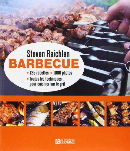 Barbecue - Toutes les techniques pour cuisiner sur le grill par Steven Raichlen