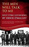 The Men Will Talk to Me (Ernie OMalley series, West Cork Brigade) (The Men Will Talk to Me (OMalley Interviews)) (Englis
