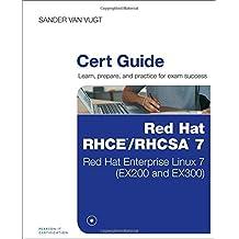 Red Hat RHCSA/RHCE 7 Cert Guide: Red Hat Enterprise Linux 7 (EX200 and EX300) (Certification Guide) by Sander van Vugt(2015-09-18)