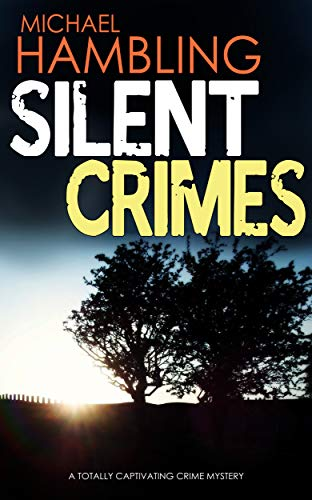 SILENT CRIMES a totally captivating crime mystery (Detective Sophie Allen Book 8) by [HAMBLING, MICHAEL]