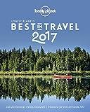 Lonely Planet Best in Travel 2017: Die spannendsten Trends, Reiseziele & Erlebnisse für das kommende Jahr (Lonely Planet Reiseführer Deutsch) - Lonely Planet