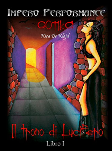 Il Trono di Lucifero: Gotika - Libro 1 (L'Impero Performance) (Italian Edition)