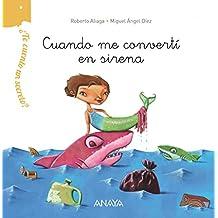¿Te Cuento Un Secreto? Cuando Me Convertí En Sirena (Primeros Lectores (1-5 Años) - ¿Te Cuento Un Secreto?)
