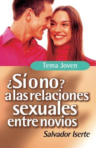 Sí O No A Las Relaciones Sexuales Entre Novios por Salvador Iserte