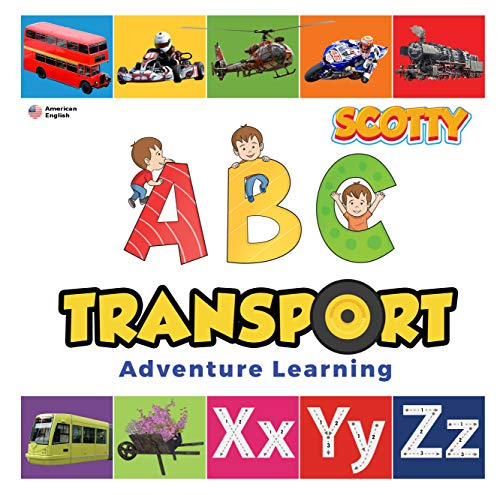 ABC Transport Children's Book | Alphabet & Word Learning: Scotty Adventure Learning | US version (English Edition)