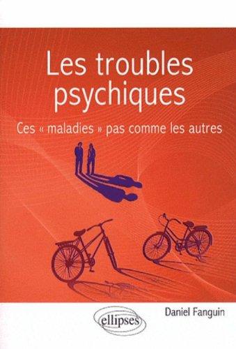 Les troubles psychiques : Ces