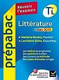 Littérature Tle L bac 2015 - Prépabac Réussir l'examen: Madame Bovary, Les Mains libres