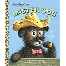[Mister Dog] [by: Margaret Wise Brown]