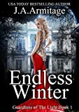Endless Winter (Young Adult Fantasy/Horror Series) (Guardians of The Light Book 1)