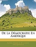 de La Democratie En Amerique - Nabu Press - 09/02/2010