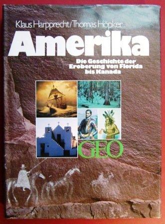 Amerika. Die Geschichte der Eroberung von Florida bis Kanada