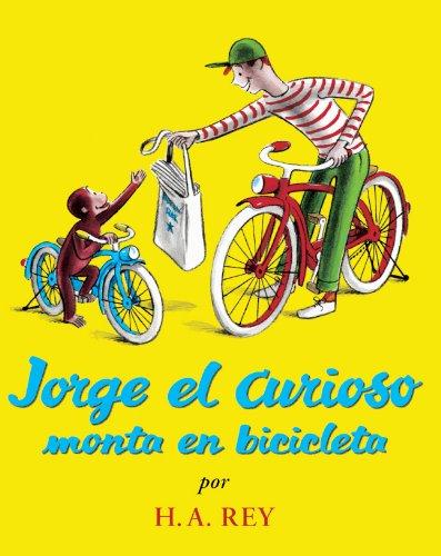 Jorge El Curioso Monta En Bicicleta / Curious George Rides a Bike por H. A. Rey