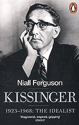 Kissinger : 1923-1968: The Idealist
