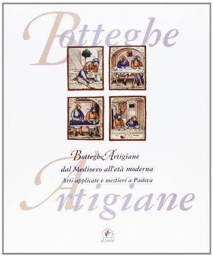 Botteghe artigiane dal Medioevo all'età moderna. Arti applicate e mestieri a Padova