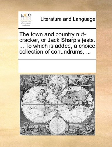 the-town-and-country-nut-cracker-or-jack-sharps-jests-to-which-is-added-a-choice-collection-of-conun