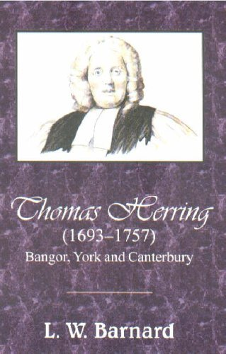 Thomas Herring (1693-1757) Bangor, York and Canterbury by L.W. Barnard (2006-09-05)