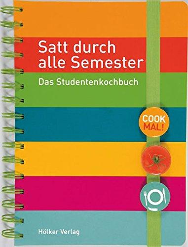 Buchcover Satt durch alle Semester: Das Studentenkochbuch (Geschenkbücher mit Pfiff)