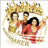 Songtexte von Hot Banditoz - Bodyshaker