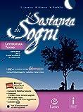 La sostanza dei sogni. Letteratura, teatro-Tavole. Per la Scuola media. Con e-book. Con espansione online