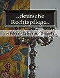 ..deutsche Rechtspflege.. - Mr Michael-Echnaton Ziegele esq