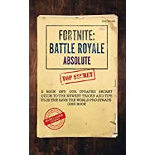 Fortnite: Battle Royale Absolute: 2 Book Set - Our Updated Secret Guide to the Newest Tips and Tricks Plus the Save the World Pro Strategies Book