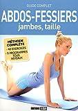 Telecharger Livres Abdos fessiers jambes taille Guide complet (PDF,EPUB,MOBI) gratuits en Francaise