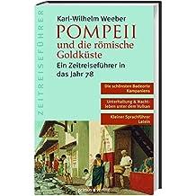 Pompeii und die römische Goldküste: Ein Zeitreiseführer in das Jahr 78