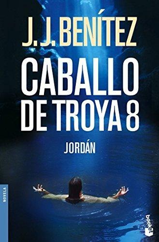 Caballo de Troya 8. Jordan (Trojan Horse: Jordan (Spanish Edition) by J. J. Benitez (2008-09-30)